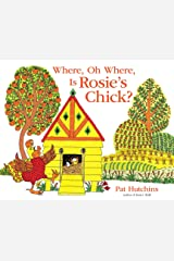 Where, Oh Where, Is Rosie's Chick? Kindle Edition