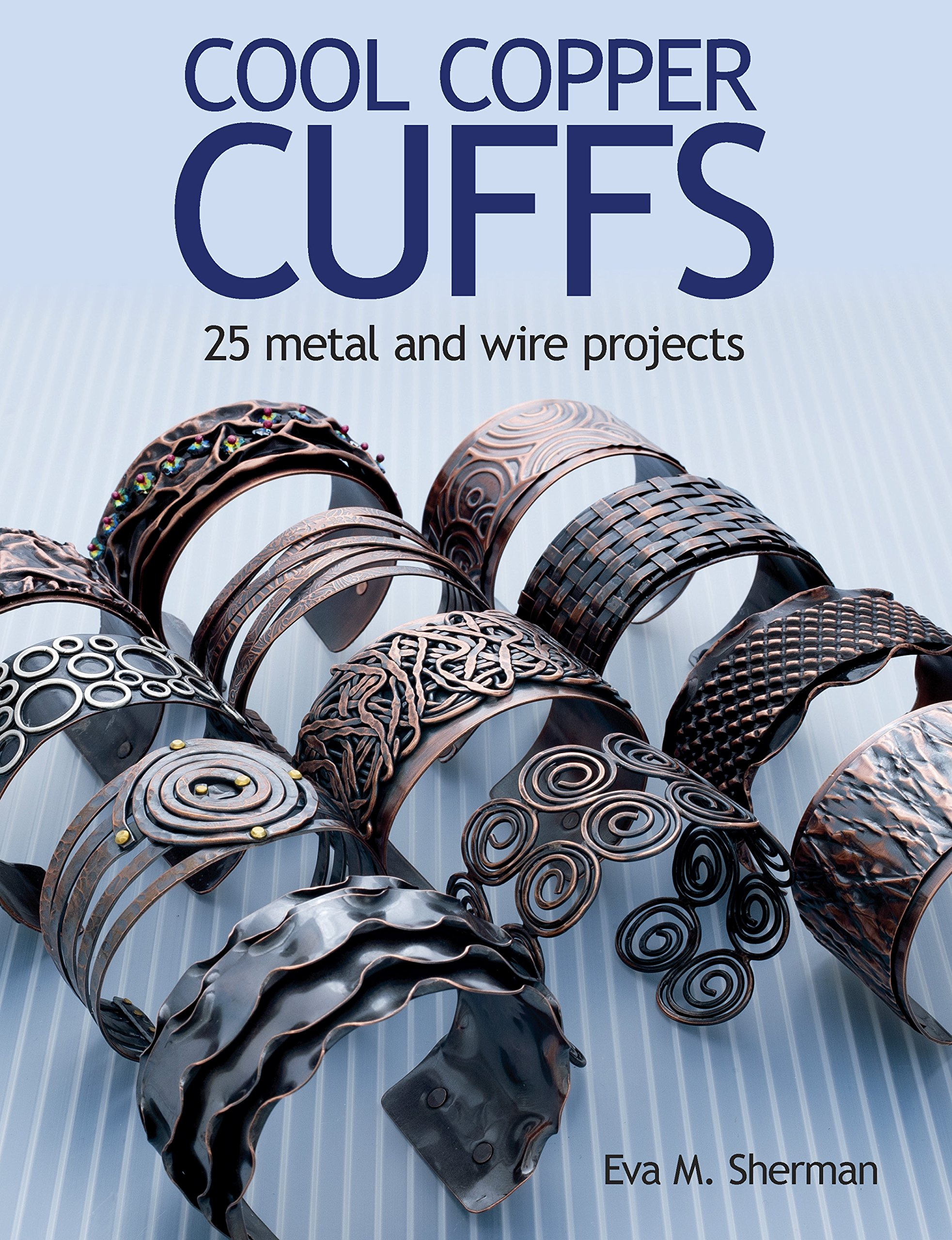 Cool Copper Cuffs: 25 metal and wire projects Text fb2 ebook