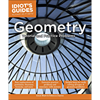 Geometry: Tutorial and Practical Problems (Idiot's Guides)