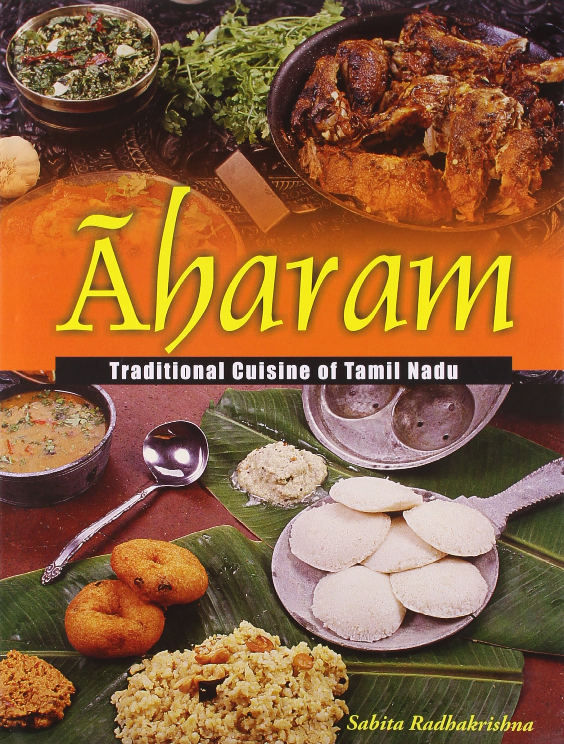 Aharam traditional cuisine of tamil nadu s radhakrishnan aharam traditional cuisine of tamil nadu s radhakrishnan 9788176930208 amazon books forumfinder Image collections