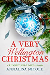 A Very Wellington Christmas (Running Into Love) Kindle Edition