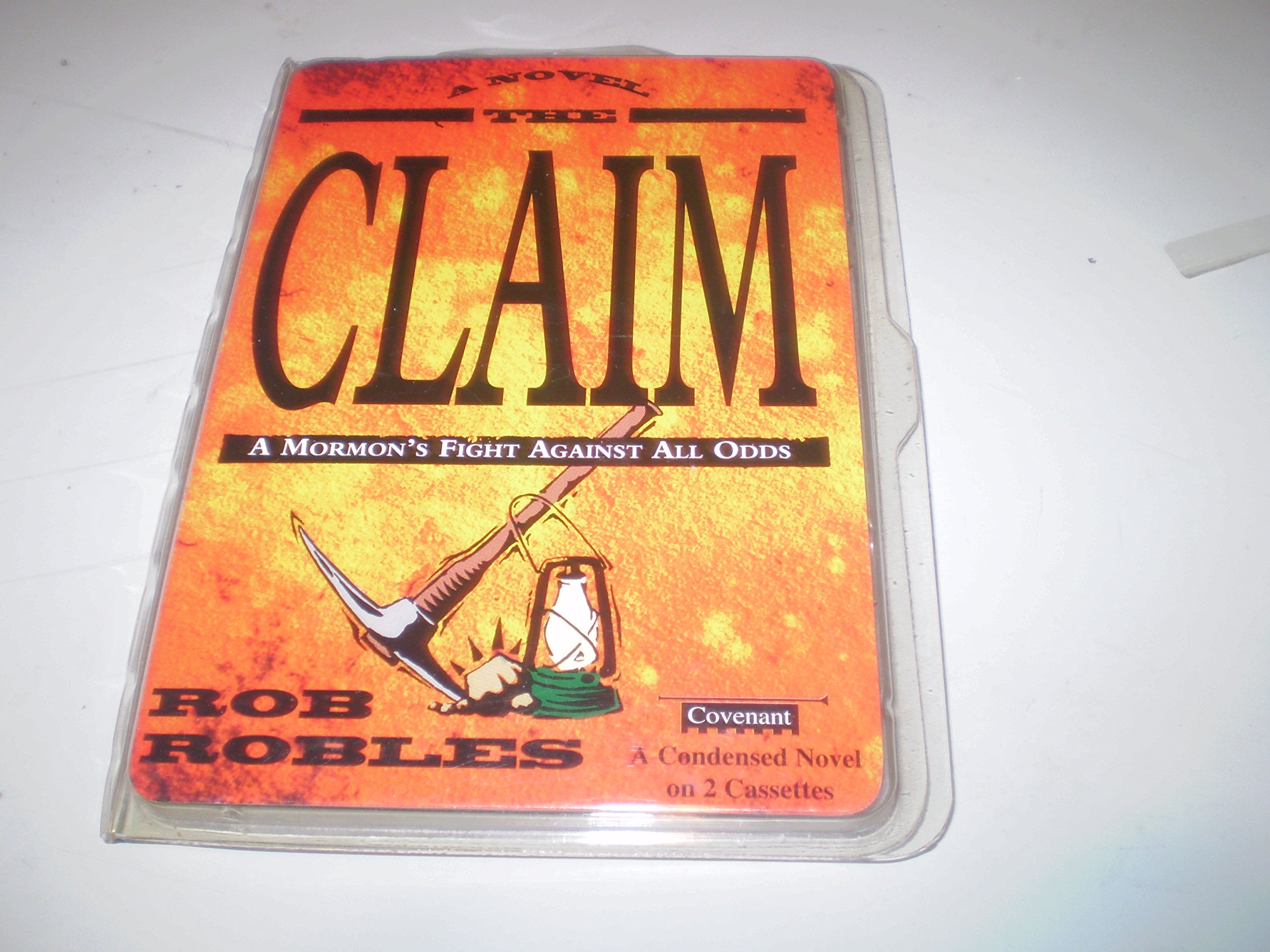 The Claim: A Mormons Fight Against All Odds a Novel: Rob Robles: 9781555037437: Amazon.com: Books