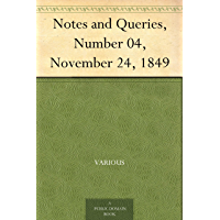 Notes and Queries, Number 04, November 24, 1849