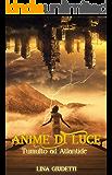 Anime di Luce - Tumulto ad Atlantide