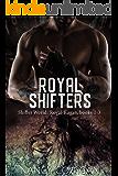 Royal Shifters: Shifter World: Royal-Kagan series, books 1-3