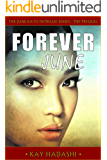 Forever June: A Twisted Serial Killer Hides in Plain Sight (The June Kato Intrigue Series Book 0)