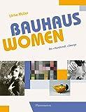 Bauhaus Women: Art . Handicraft . Design