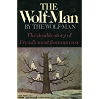 The Wolf-Man by The Wolf-Man with the Case of the Wolf-Man by Sigmund Freud