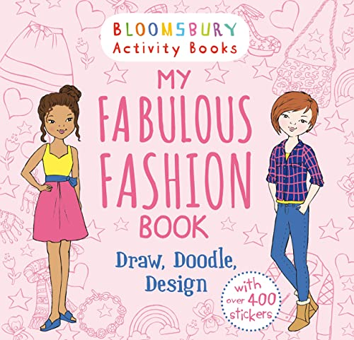 My Fabulous Fashion Book: Draw; Doodle; Design (Activity Books for Girls)