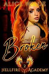 Broken: A Reverse Harem Bully Academy (Hellfire Academy Book 2) Kindle Edition