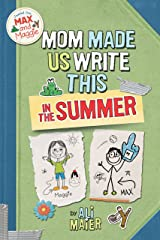 Mom Made Us Write This In The Summer (Max and Maggie Journal) Paperback
