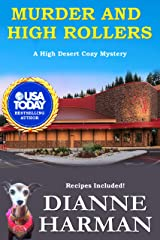 Murder and High Rollers: A High Desert Cozy Mystery (High Desert Cozy Mystery Series Book 10) Kindle Edition