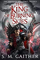 The King of Burning Skies (Serpents and Kings Book 2) Kindle Edition