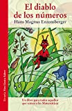 El diablo de los números: Un libro para todos aquellos que temen a las Matemáticas (Las Tres Edades / Nos Gusta Saber)