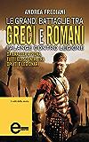 Le grandi battaglie tra greci e romani (eNewton Saggistica)