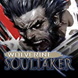 img - for Wolverine: Soultaker (2005) (Issues) (5 Book Series) book / textbook / text book