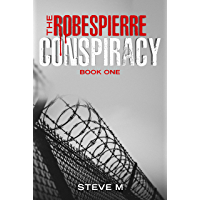 The Robespierre Conspiracy: Book One