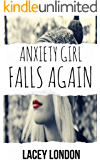 Anxiety Girl Falls Again: The highly anticipated, drama-filled sequel (Anxiety Girl - Book 2)