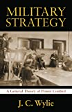 Military Strategy: A General Theory of Power Control (Classics of Sea Power)