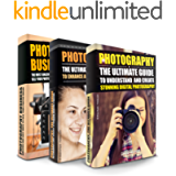 PHOTOGRAPHY: The Ultimate Guide To Create Stunning Digital Photography And Then Sell It Online! (Photography Box Set…