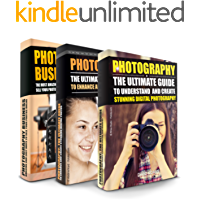 PHOTOGRAPHY: The Ultimate Guide To Create Stunning Digital Photography And Then Sell It Online! (Photography Box Set… book cover