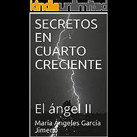 SECRETOS EN CUARTO CRECIENTE: El ángel II