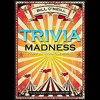 Trivia Madness: 1000 Fun Trivia Questions (Trivia Quiz Questions and Answers Book 1)
