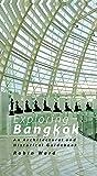 Exploring Bangkok: An Architectural and Historical