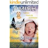 Amish Romance: The Amish Baby and the Big Beautiful Woman: Love, Pain, and Sorrow