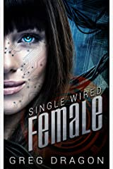 Single Wired Female (Wired for Love Book 2) Kindle Edition