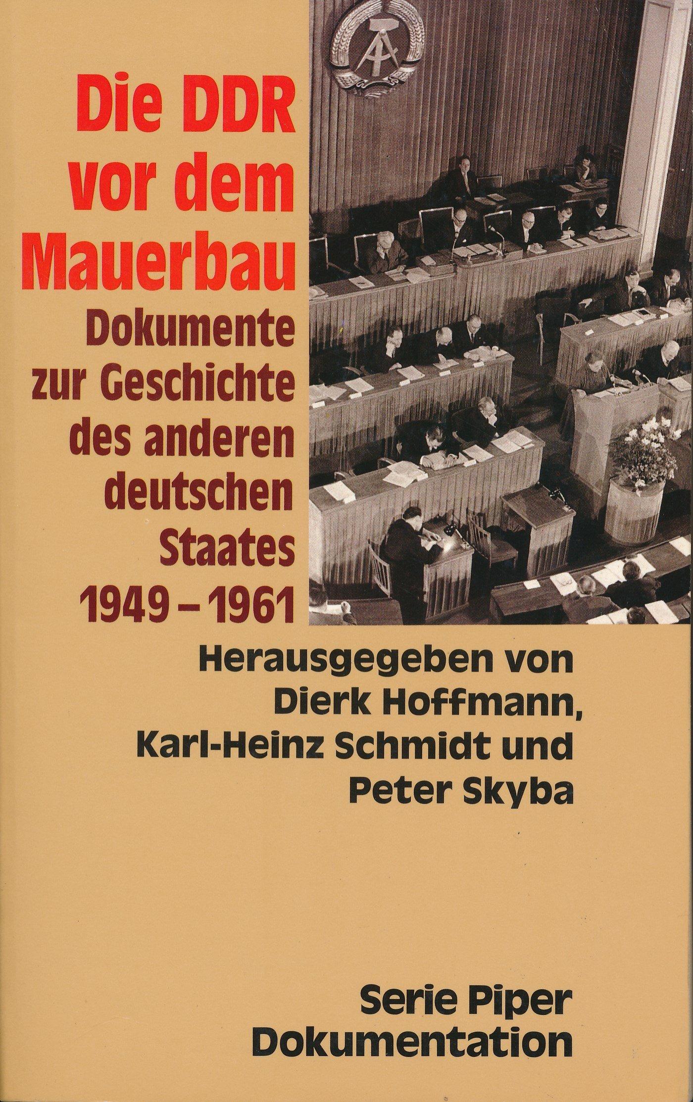 Die DDR vor dem Mauerbau: Dokumente zur Geschichte des anderen deutschen Staates 1949-1961