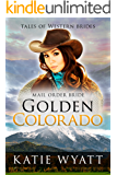 Mail Order Bride: Golden Colorado: Inspirational Pioneer Romance (Historical Tales Of Western Brides Book 3)