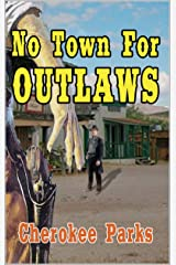 """A Creed Novel: No Town For Outlaws: A Western Adventure From Author of """"Silver, Gold and Blood In Arizona: A Western Adventure"""" Kindle Edition"""