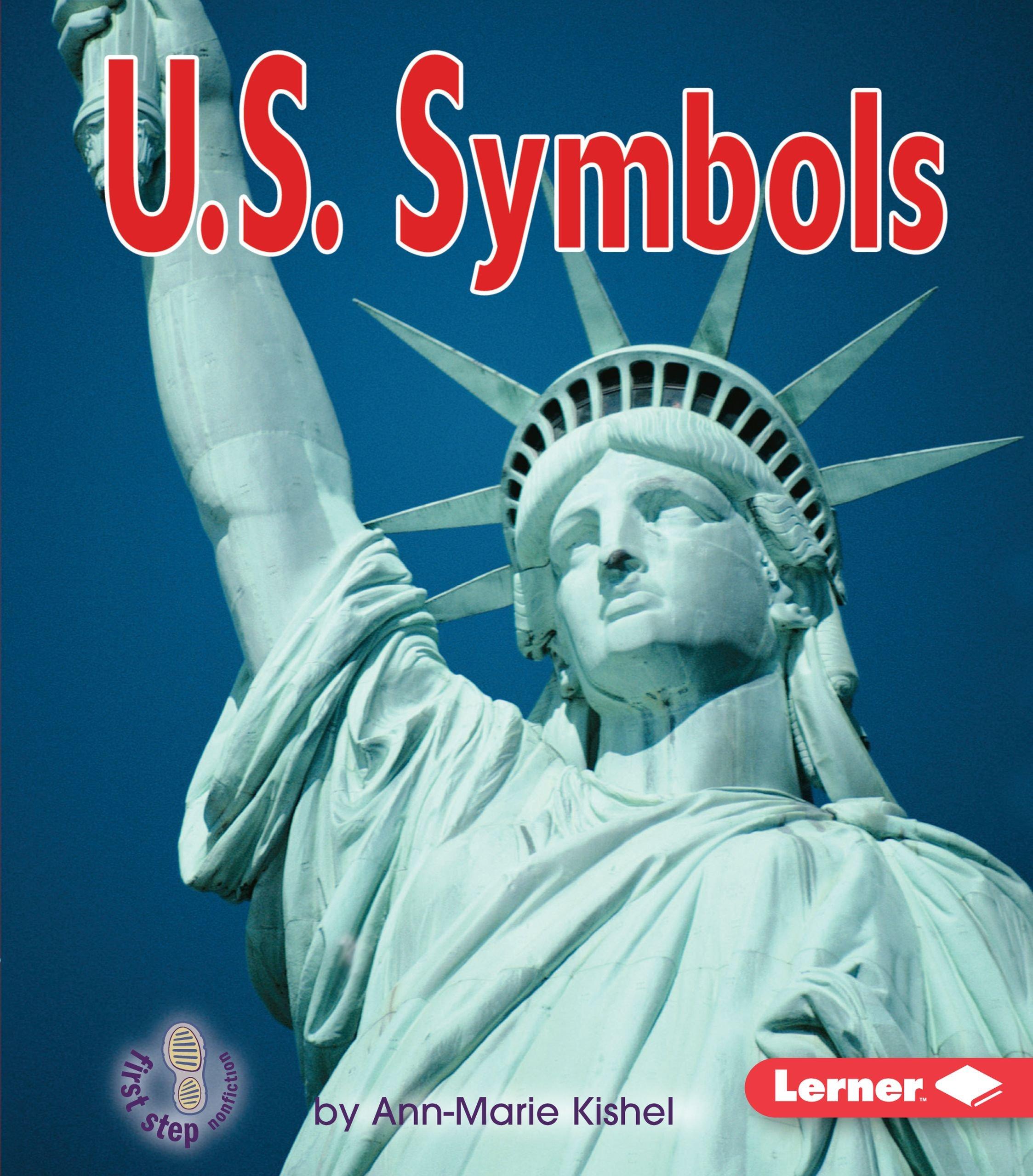 U S Symbols First Step Nonfiction Government Ann Marie Kishel