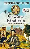 Die Gewürzhändlerin (Kreuz-Trilogie 2) (German Edition)