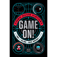 Game On!: Video Game History from Pong and Pac-Man to Mario, Minecraft, and More (English Edition)