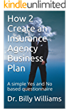 How 2 Create an Insurance Agency Business Plan: A simple Yes and No based questionnaire