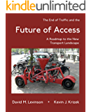 The End of Traffic and the Future of Access: Roadmap to the New Transport Landscape (Access Quartet Book 1)