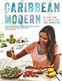 Caribbean Modern: Recipes from the Rum Islands