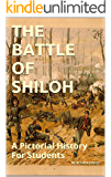 The Battle of Shiloh A Pictorial History for Students
