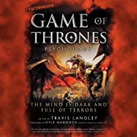Game of Thrones Psychology: The Mind Is Dark and Full of Terrors