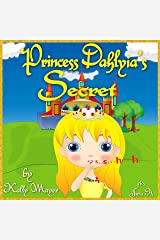 Princess Dahlyia's Secret: (Children's EBook) Beautifully illustrated Rhyming Picture Book (Beginner Readers ages 2-6) (Princess Books for Beginner Readers 1) Kindle Edition