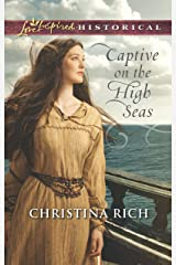 Captive on the High Seas (Love Inspired Historical) Kindle Edition