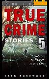 True Crime Stories Volume 5: 12 Shocking True Crime Murder Cases (True Crime Anthology) (English Edition)