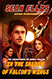 In the Shadow of Falcon's Wings: A Dodge Dalton Adventure (Dodge Dalton Adventures Book 1)