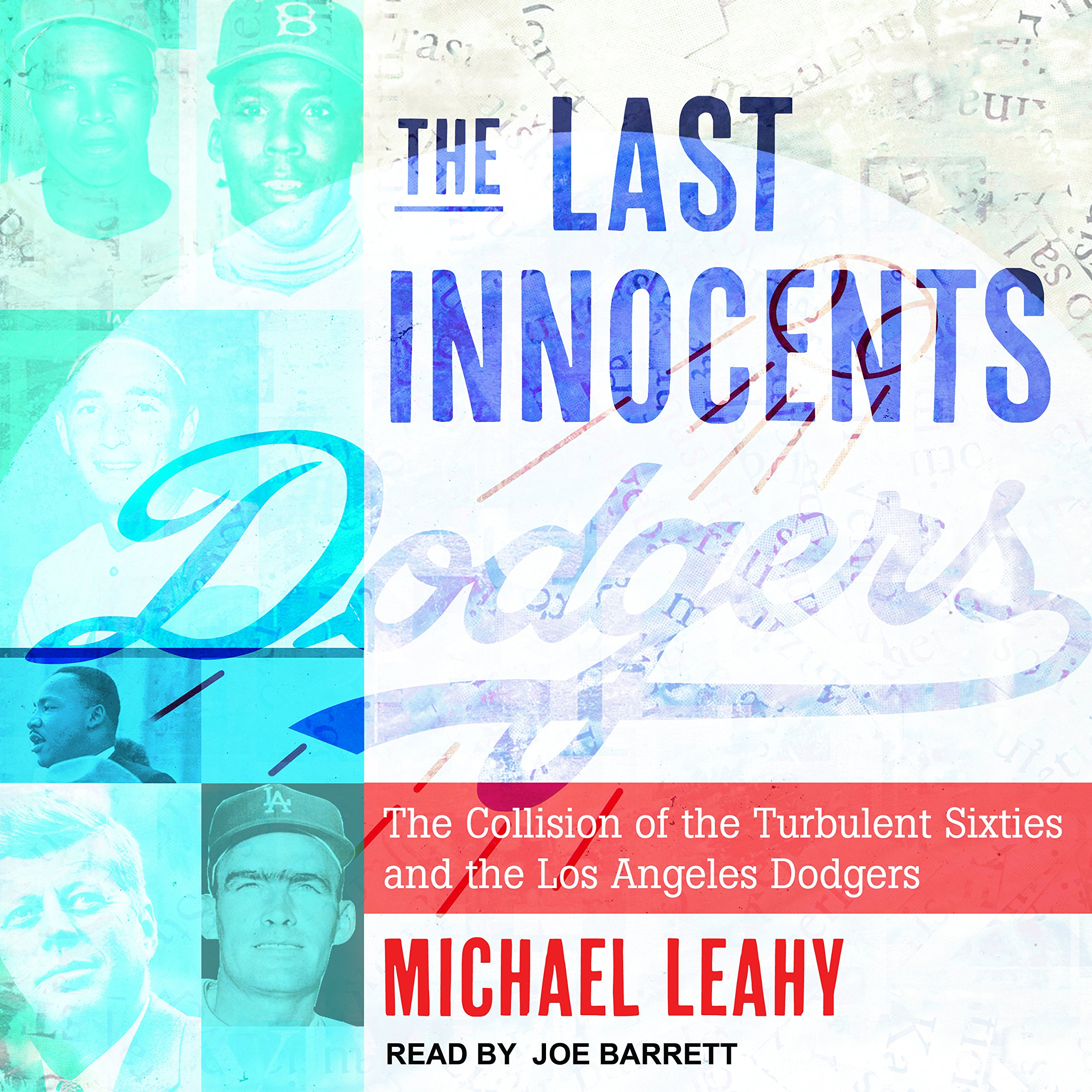 The Last Innocents: The Collision of the Turbulent Sixties and the Los Angeles Dodgers ebook