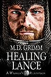 Healing Lance (A Warrior's Redemption Trilogy Book 1)