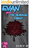 EVAN: The Burning Forest