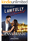 Lawfully Devoted: A Billionaire Bodyguard Lawkeeper Romance
