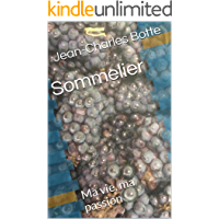 Sommelier: Ma vie, ma passion (French Edition)